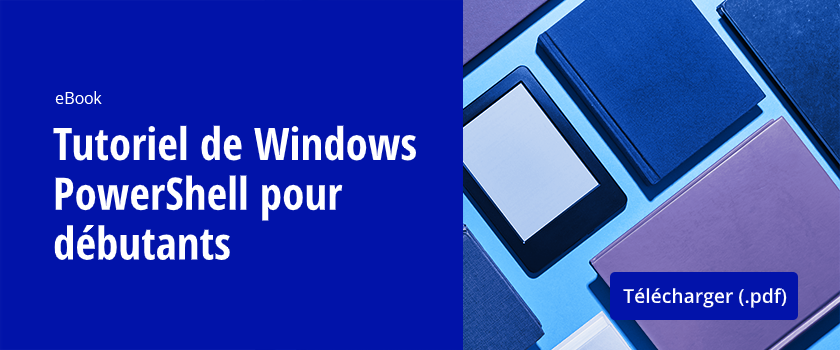 Tutoriel de Windows PowerShell pour débutants
