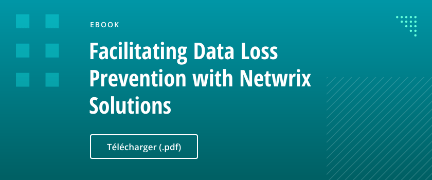 eBook gratuit : Facilitating Data Loss Prevention with Netwrix Solutions